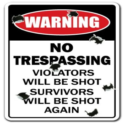 no trespassing novelty sign violators will be shot
